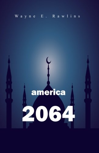 9780692227305: America 2064: Islam in America over the next 50 years