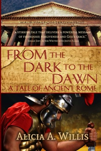9780692227428: From the Dark to the Dawn: A Tale of Ancient Rome