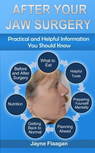 9780692227664: After Your Jaw Surgery: Practical and Helpful Information You Should Know