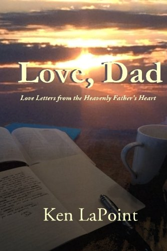 Love, Dad: Love Letters from the Heavenly Father's Heart: LaPoint, Ken