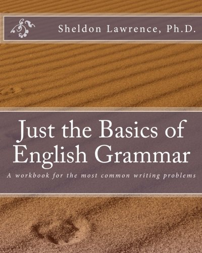 Just The Basics Of English Grammar A Workbook For The Most