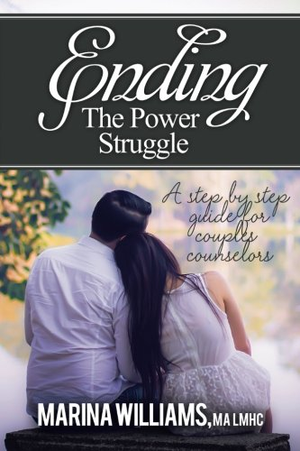 9780692229415: Ending the Power Struggle: A Step by Step Guide for Couples Counselors