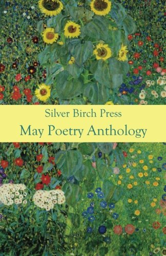 9780692229774: May Poetry Anthology: A Collection of Poems About May in Its Many Forms: 6 (Silver Birch Press Anthologies)