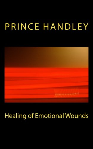 Healing of Emotional Wounds (Paperback): Prince Handley