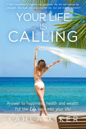 9780692230541: Your Life Is Calling: Put the LIFE back into your life!