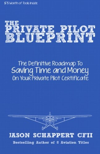 9780692231104: The Private Pilot Blueprint: A Roadmap To Your Private Pilot Certificate
