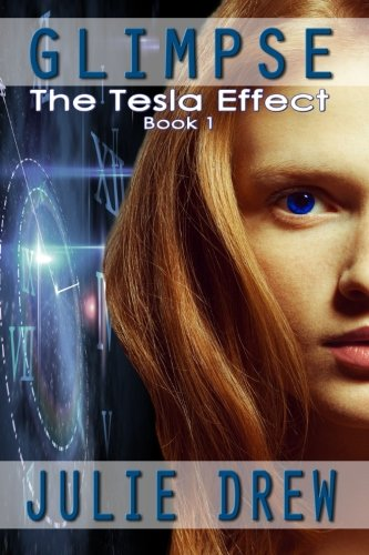 9780692234235: Glimpse: The Tesla Effect, Book 1