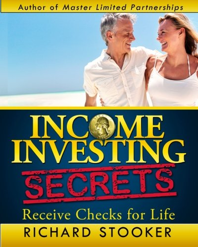 9780692234617: Income Investing Secrets: How to Receive Ever-Growing Dividend and Interest Checks, Safeguard Your Portfolio and Retire Wealthy