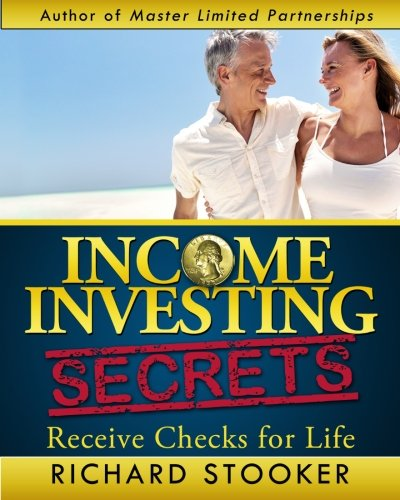9780692234624: Income Investing Secrets: How to Receive Ever-Growing Dividend and Interest Checks, Safeguard Your Portfolio and Retire Wealthy