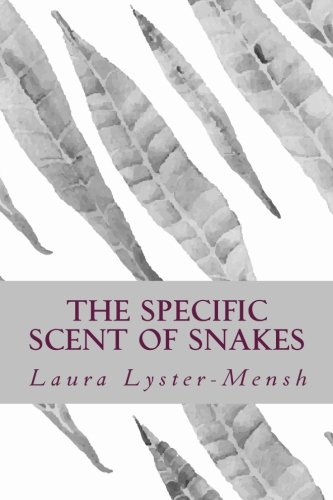 9780692234945: The Specific Scent of Snakes