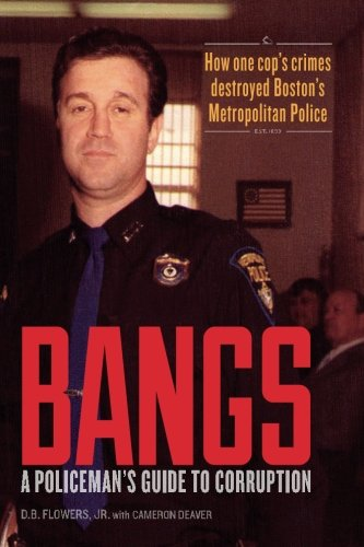 9780692235522: Bangs: A Policeman's Guide to Corruption