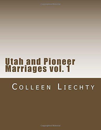 9780692236017: Utah and Pioneer Marriages vol. 1 (Volume 1)
