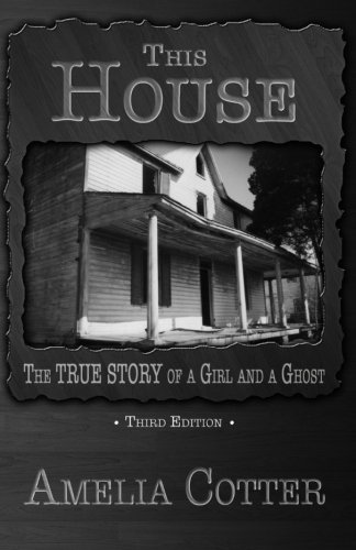 9780692236147: This House: The True Story of a Girl and a Ghost