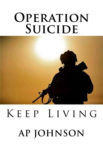 9780692237076: Operation Suicide: Keep Living