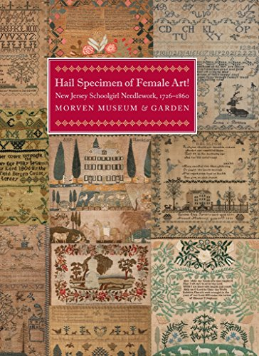 9780692237342: Hail Specimen of Female Art! New Jersey Schoolgirl Needlework, 1726-1860