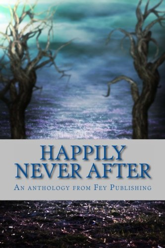 9780692237649: Happily Never After