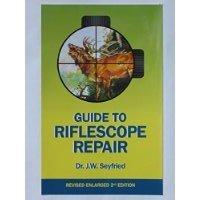 9780692237847: Guide to Riflescope Repair