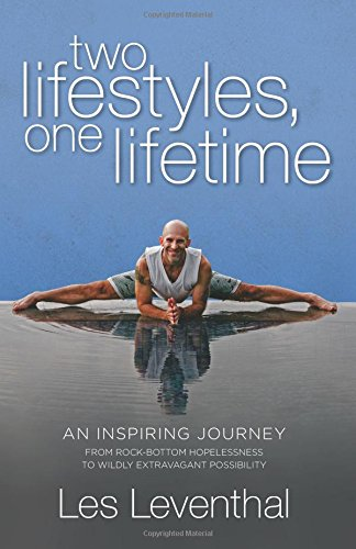 Two Lifestyles, One Lifetime: An Inspiring Journey: Leventhal, Les; Levasseur,