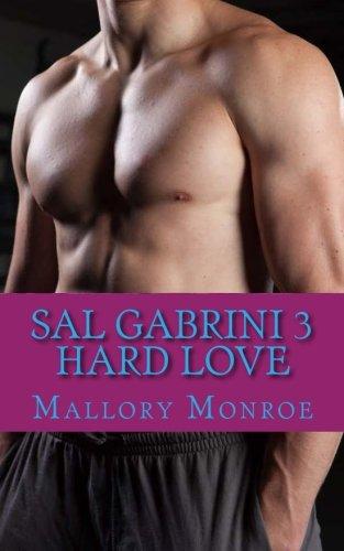 Sal Gabrini 3: Hard Love (The Gabrini: Mallory Monroe