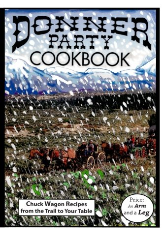 9780692238233: Donner Party Cookbook
