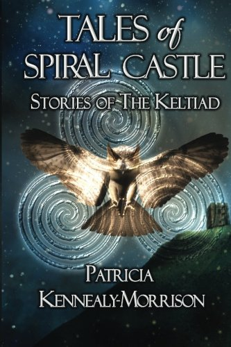 9780692239100: Tales of Spiral Castle: Stories of the Keltiad