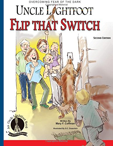9780692240946: Uncle Lightfoot, Flip That Switch: Overcoming Fear of the Dark, Second Edition