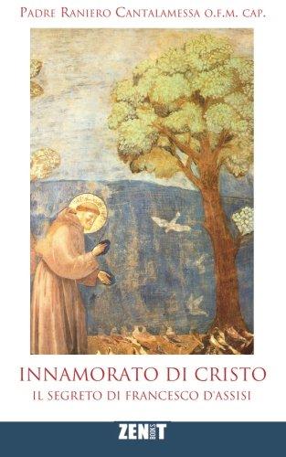 9780692241400: Innamorato di Cristo: Il segreto di Francesco d'Assisi (Italian Edition)