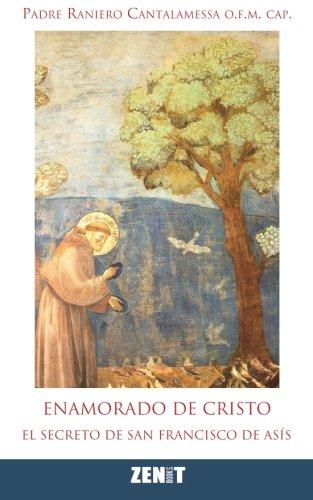 9780692241424: Enamorado de Cristo: El secreto de Francisco de As�s