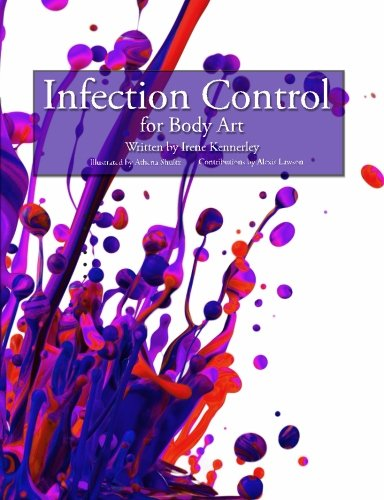 9780692241875: Infection Control for Body Art: This book covers OSHA bloodborne pathogens requirements for body artists. Includes easy instructions and sample forms ... up, and maintenance of a body art facility.