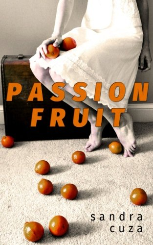 Passion Fruit: Sandra Cuza