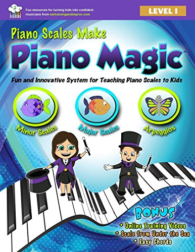 9780692242377: Piano Scales Make Piano Magic: Fun and Innovative System for Teaching Piano Scales to Kids
