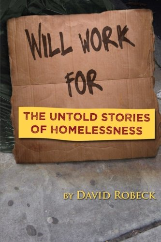 9780692244562: Will Work for . . . : The Untold Stories of Homelessness