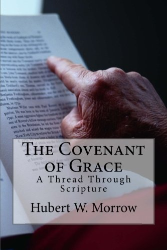 9780692244579: The Covenant of Grace: A Thread Through Scripture