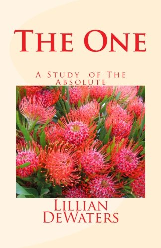 The ONE: A Study of the Absolute: DeWaters, Lillian