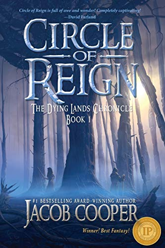 Circle of Reign (The Dying Lands Chronicle) (Volume 1): Cooper, Jacob