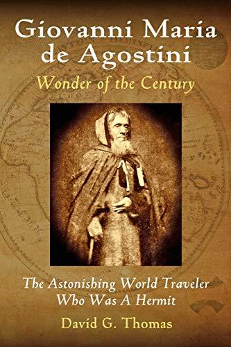 9780692247402: Giovanni Maria de Agostini, Wonder of the Century: The Astonishing World Traveler Who Was A Hermit (Mesilla Valley History Series) (Volume 2)