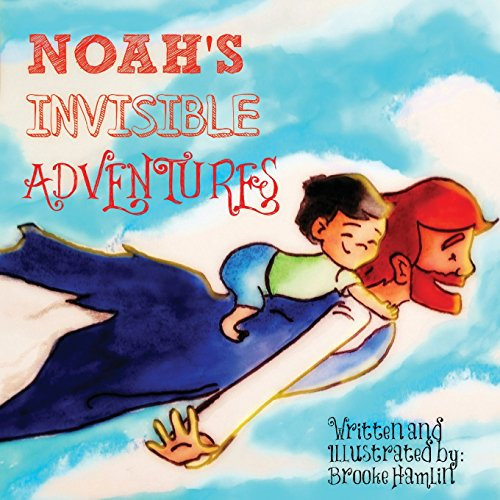 Noah's Invisible Adventures: Brooke Hamlin