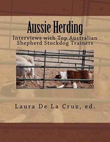 9780692247631: Aussie Herding: Interviews with Top Australian Shepherd Stockdog Trainers