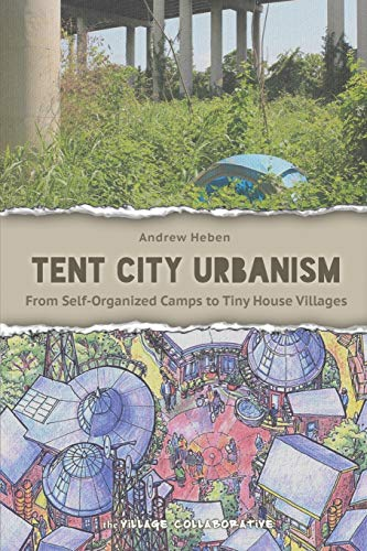 9780692248058: Tent City Urbanism: From Self-Organized Camps to Tiny House Villages