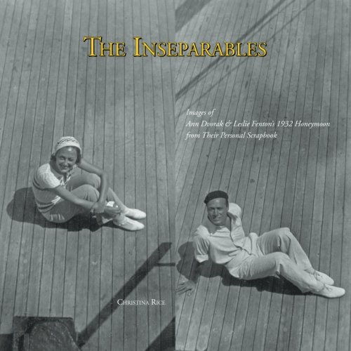 9780692248751: The Inseparables: Images of Ann Dvorak & Leslie Fenton's 1932 Honeymoon From Their Personal Scrapbook