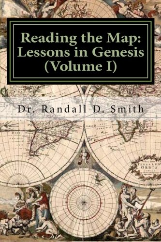 9780692249048: Reading the Map: Lessons in the Book of Genesis (Volume I) (The Principle Approach to the Bible) (Volume 1)