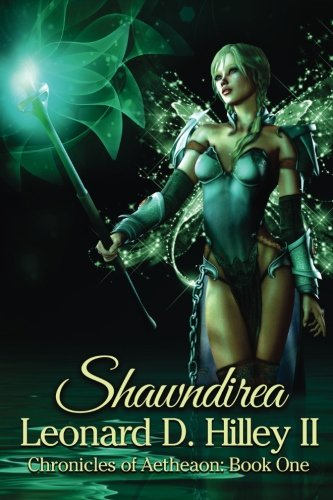 9780692249581: Shawndirea: (Chronicles of Aetheaon) (Volume 1)
