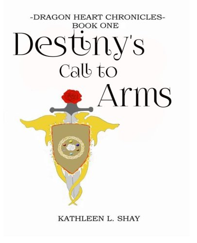 9780692250846: Destiny's Call to Arms (Dragon Heart Chronicles) (Volume 1)
