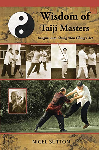 9780692250914: Wisdom of Taiji Masters: Insights into Cheng Man Ching's Art