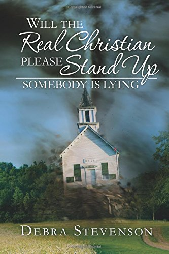 9780692251300: Will the Real Christian Please Stand Up: Somebody is Lying