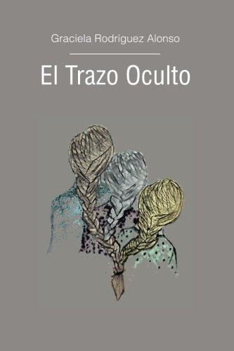 9780692252260: El trazo oculto (Spanish Edition)