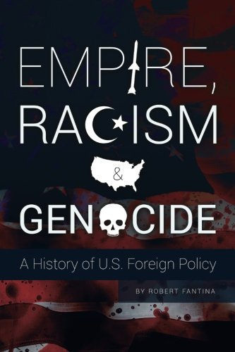 9780692252352: Empire, Racism and Genocide: A History of U.S. Foreign Policy