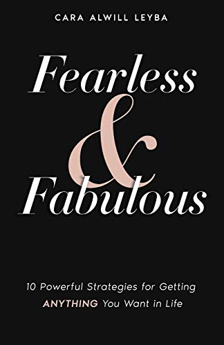 9780692252963: Fearless & Fabulous: 10 Powerful Strategies for Getting Anything You Want in Life