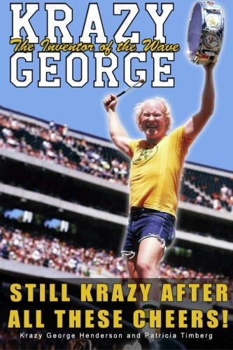 9780692253151: Krazy George: Still Krazy After All These Cheers