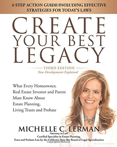 CREATE YOUR BEST LEGACY: What Every Homeowner,: Michelle C. Lerman